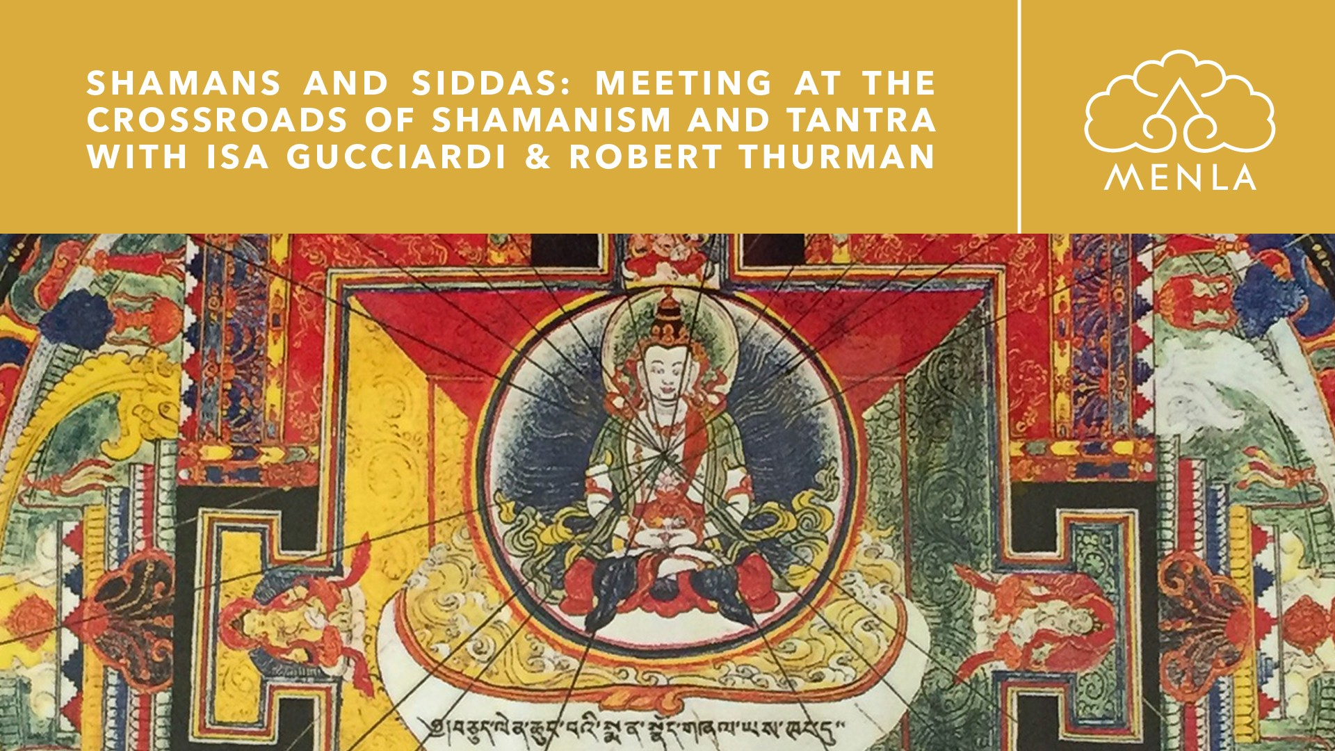 Shamans & Siddhas: Meeting at the Crossroads of Shamanism & Tantra 2019 Menla Retreat Phoenicia, NY