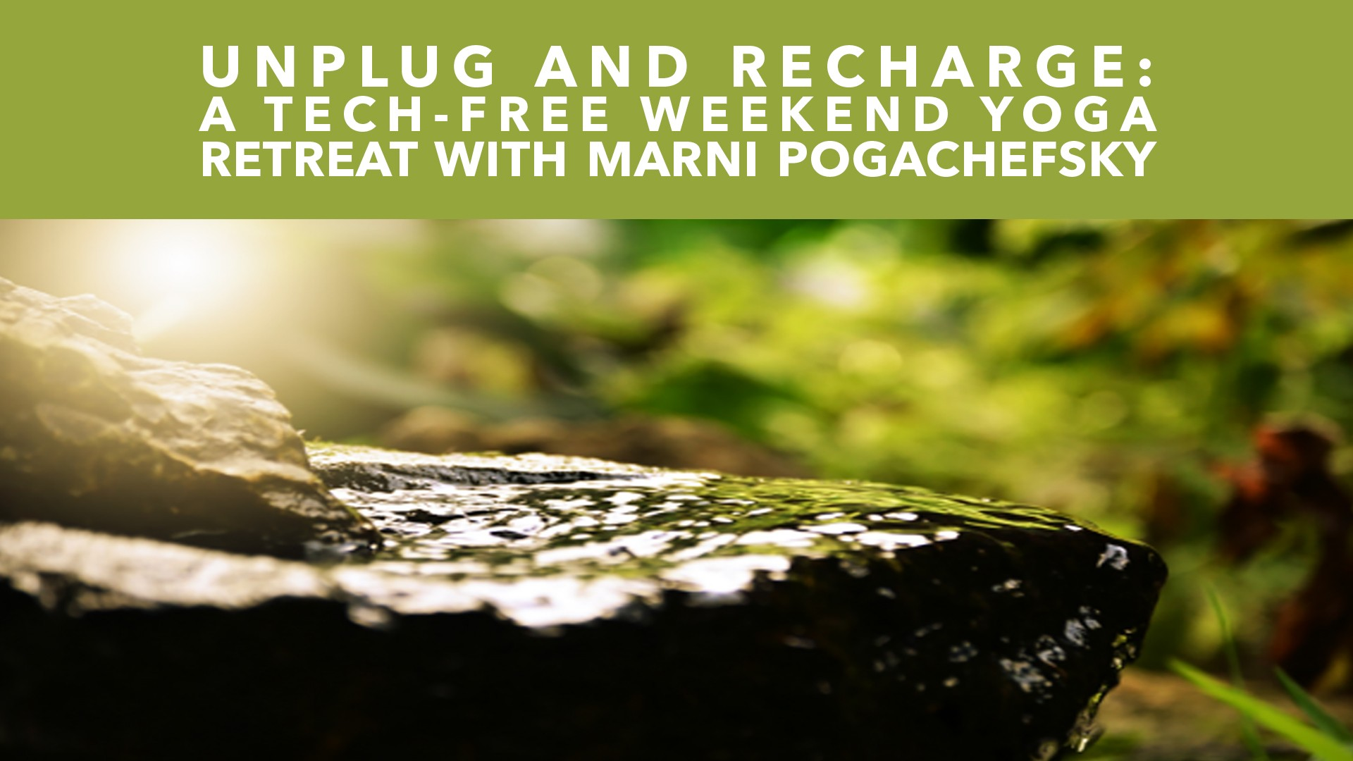 Unplug and Recharge - A Tech-Free Weekend Yoga Retreat with Marni Pogachefsky November 21st - 24th, 2019 at Menla Retreat and Dewa Spa in Phoenicia, New York!