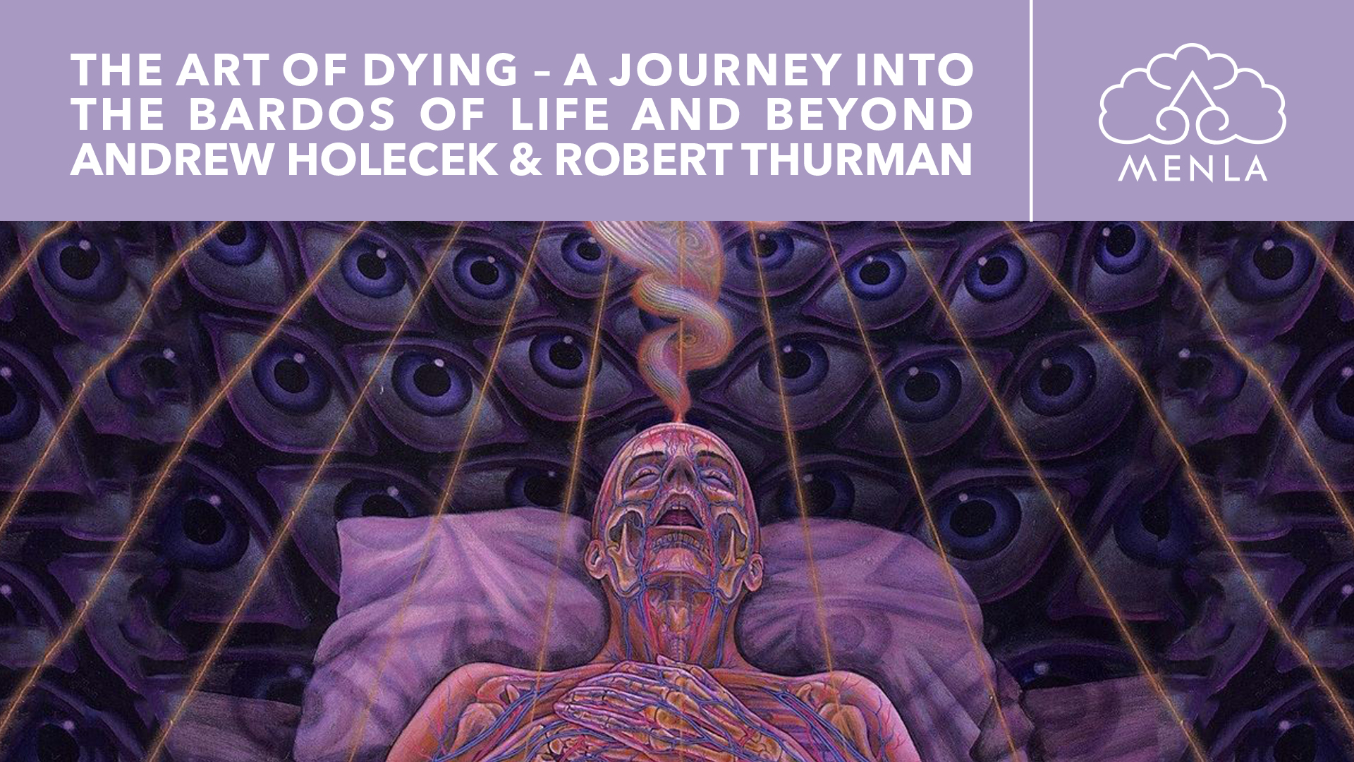 Death and the Art of Dying: A Journey into the Bardos of Life and Beyond with Andrew Holecek and Robert A.F. Thurman May 29th - June 5th, 2020 at Menla Retreat and Dewa Spa in Phoenicia, New York.