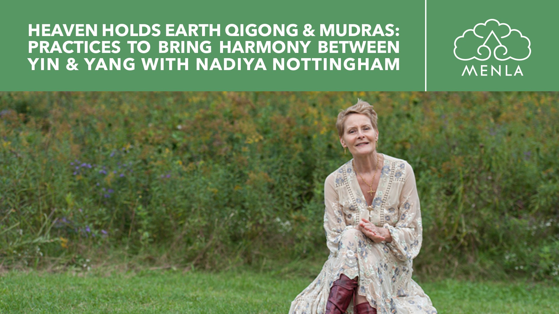 Heaven Holds Earth Qigong & Mudras: A Practice to Bring Harmony between Yin & Yang with Nadiya Nottingham May 15th - May 17th, 2020 at Menla Retreat and Dewa Spa in Phoenicia, New York!